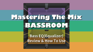 mastering-the-mix-bassroom-bass-eq