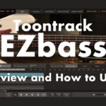 toontrack-ezbass-how-to-use